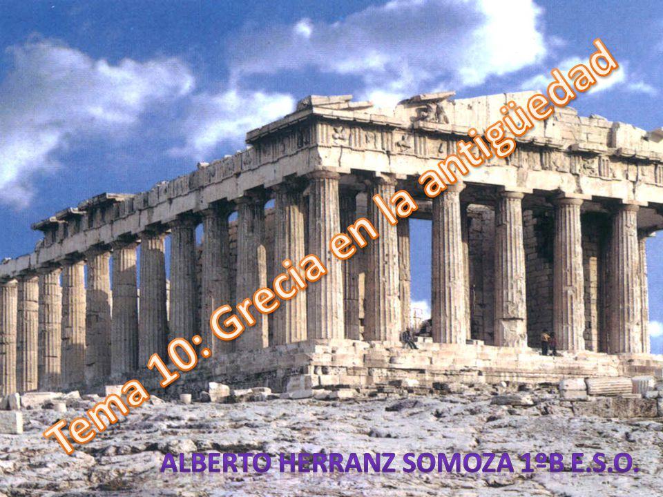 Tema 10: Grecia en la antigüedad Alberto Herranz Somoza 1ºB E.S.O.