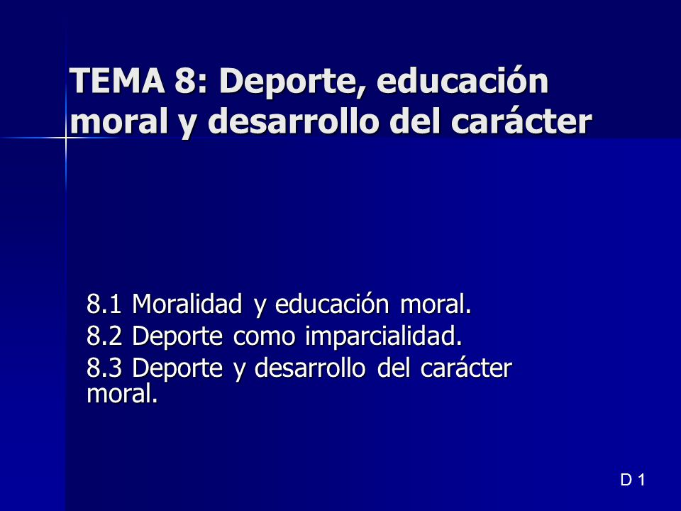 TEMA 8: Deporte, educación moral y desarrollo del carácter