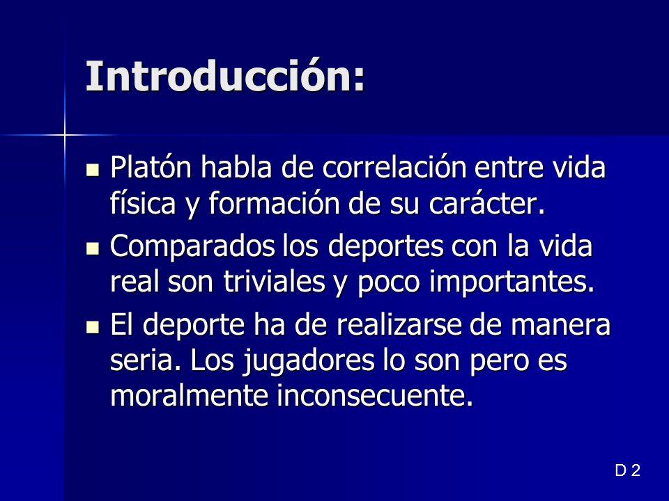Introducción: Platón habla de correlación entre vida física y formación de su carácter.
