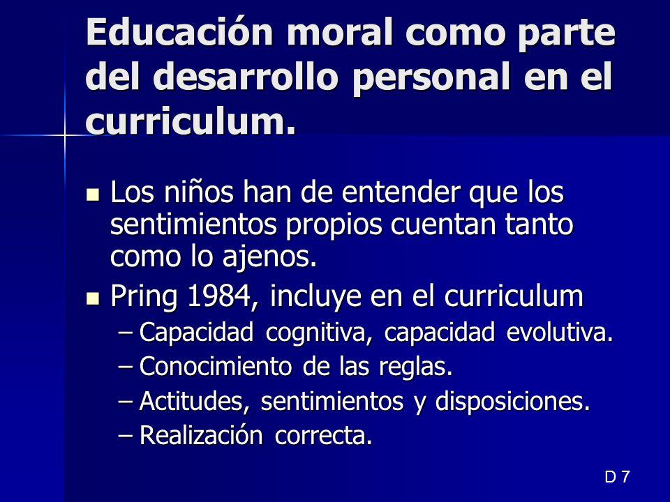 Educación moral como parte del desarrollo personal en el curriculum.