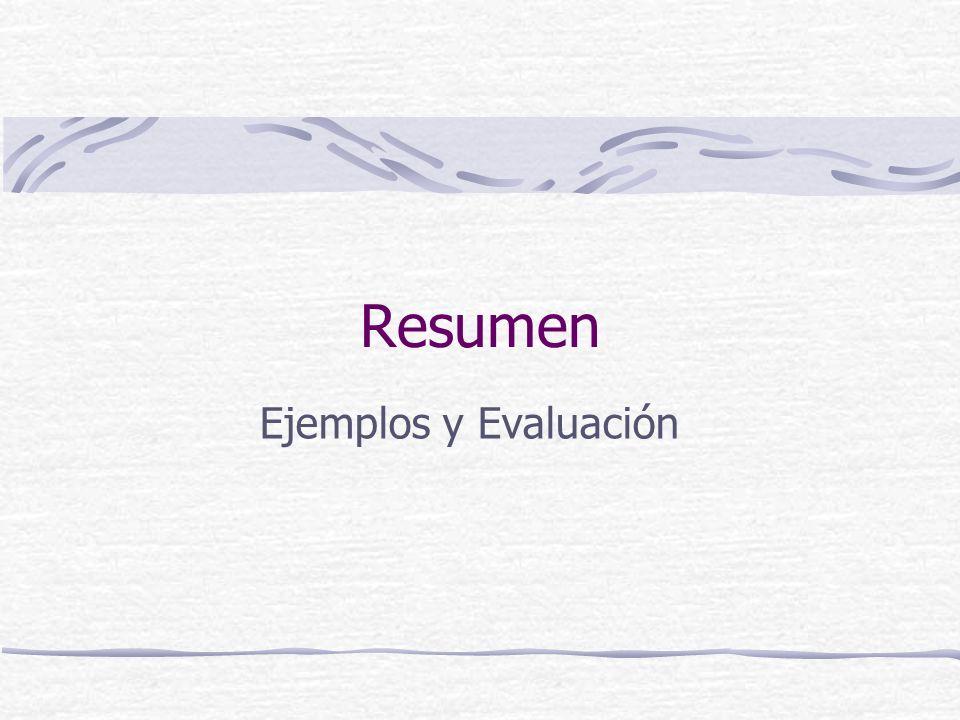 Resumen Ejemplos y Evaluación