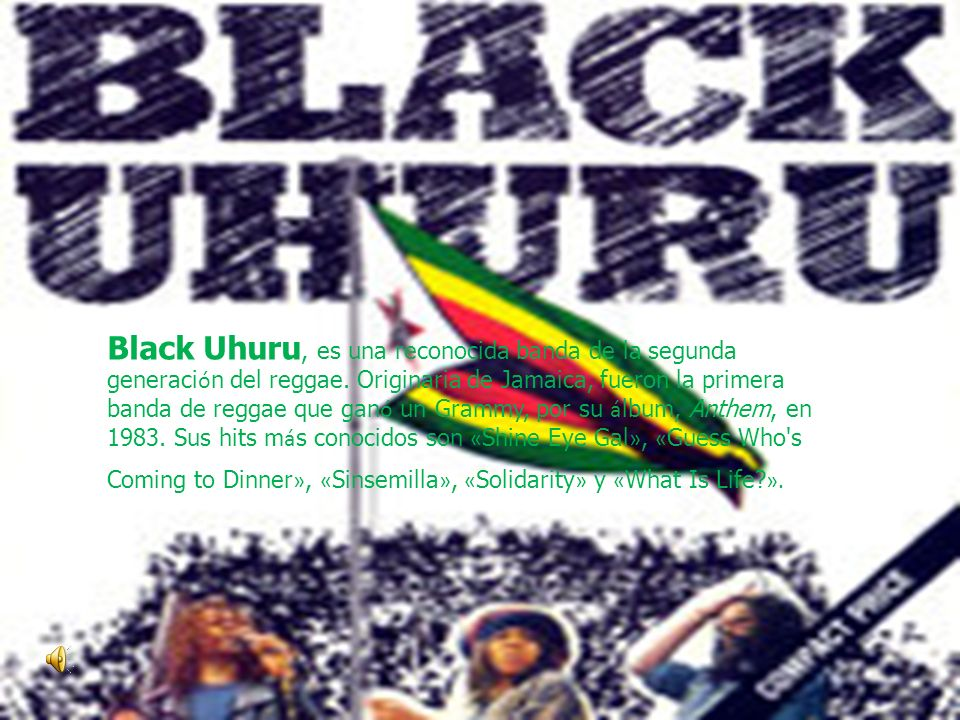 Black Uhuru, es una reconocida banda de la segunda generación del reggae.