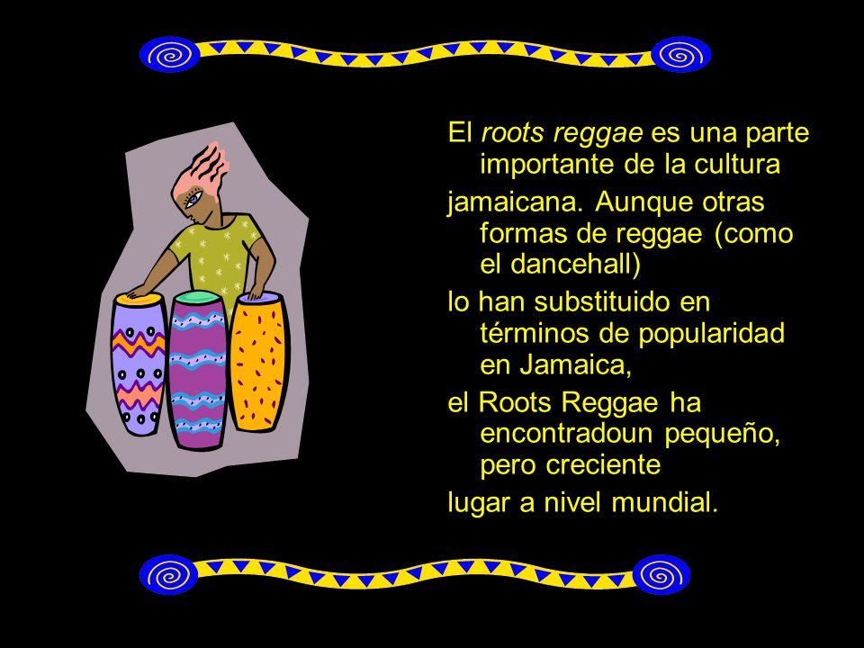 El roots reggae es una parte importante de la cultura