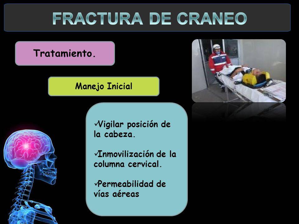 FRACTURA DE CRANEO Tratamiento. Manejo Inicial