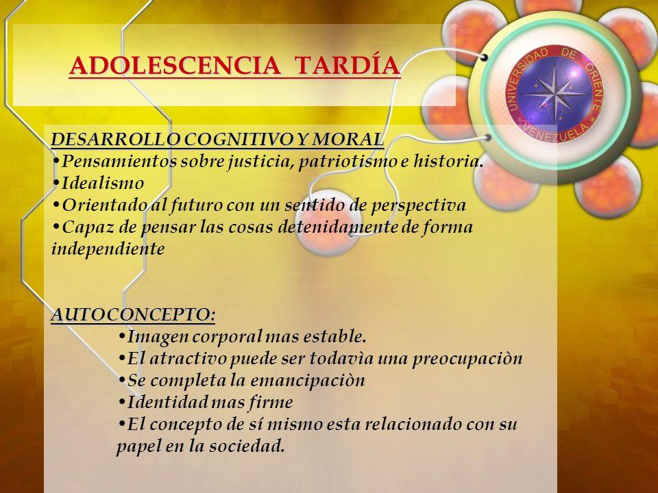 ADOLESCENCIA TARDÍA DESARROLLO COGNITIVO Y MORAL