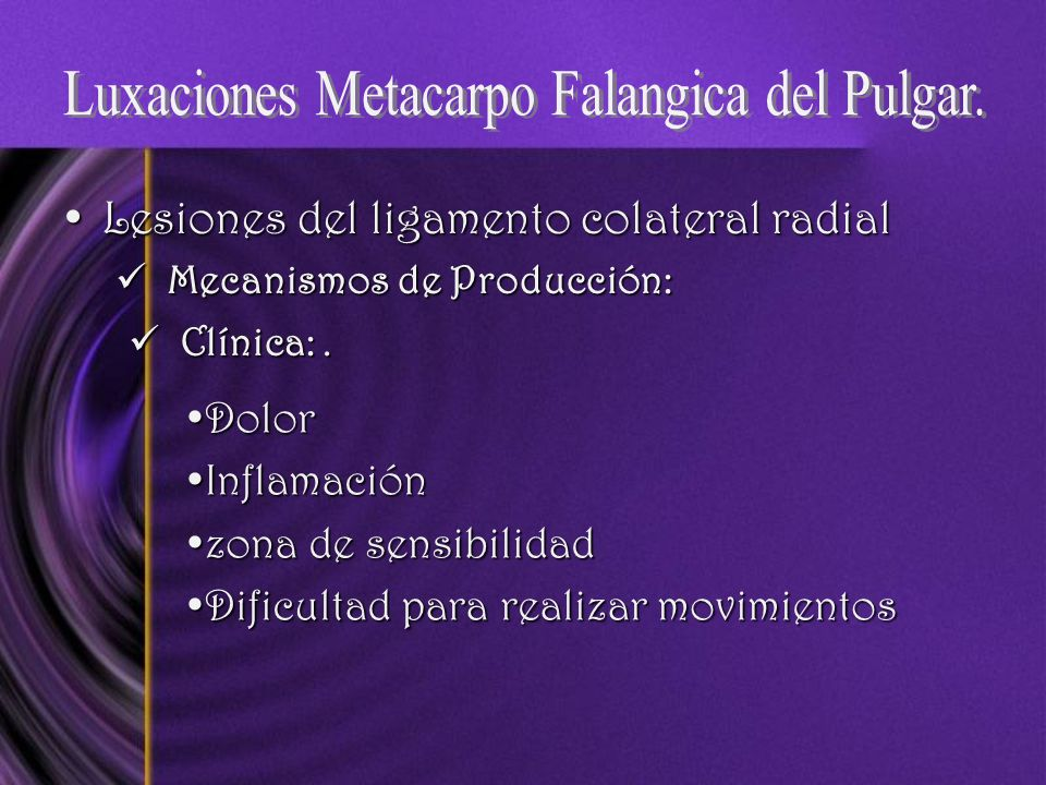 Luxaciones Metacarpo Falangica del Pulgar.