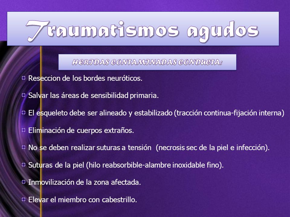 HERIDAS CONTAMINADAS CONDUCTA: