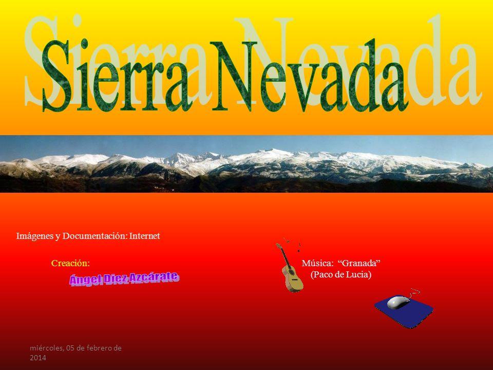 Sierra Nevada Ángel Diez Azcárate Imágenes y Documentación: Internet