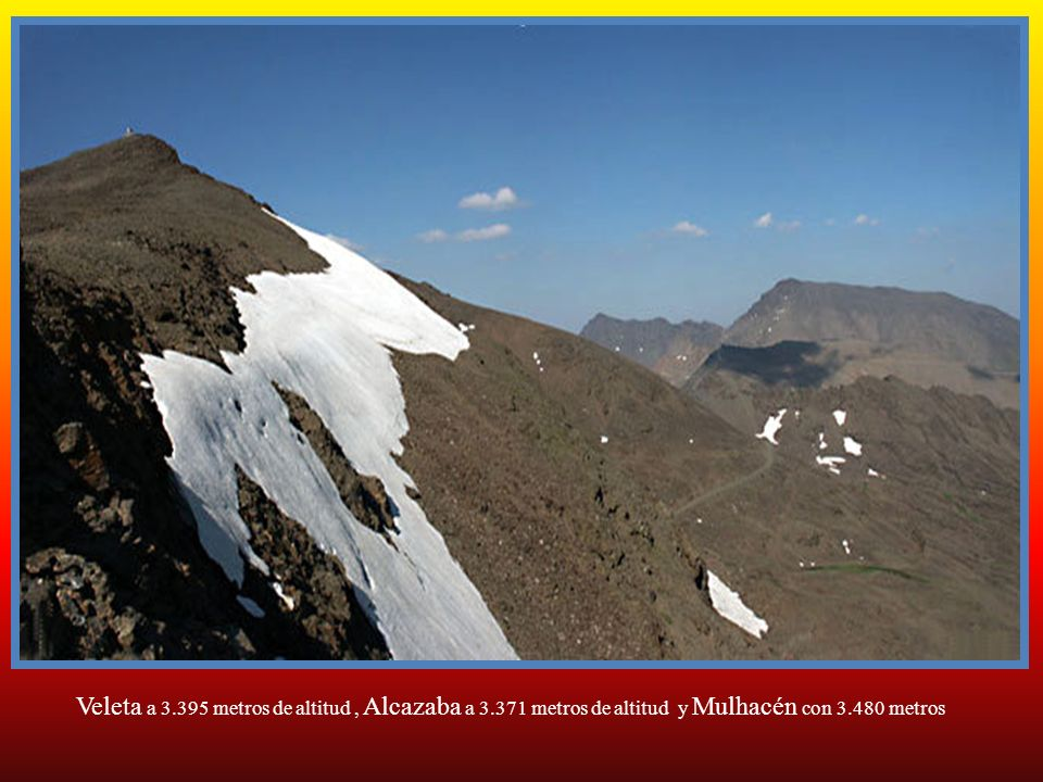 Veleta a 3. 395 metros de altitud , Alcazaba a 3