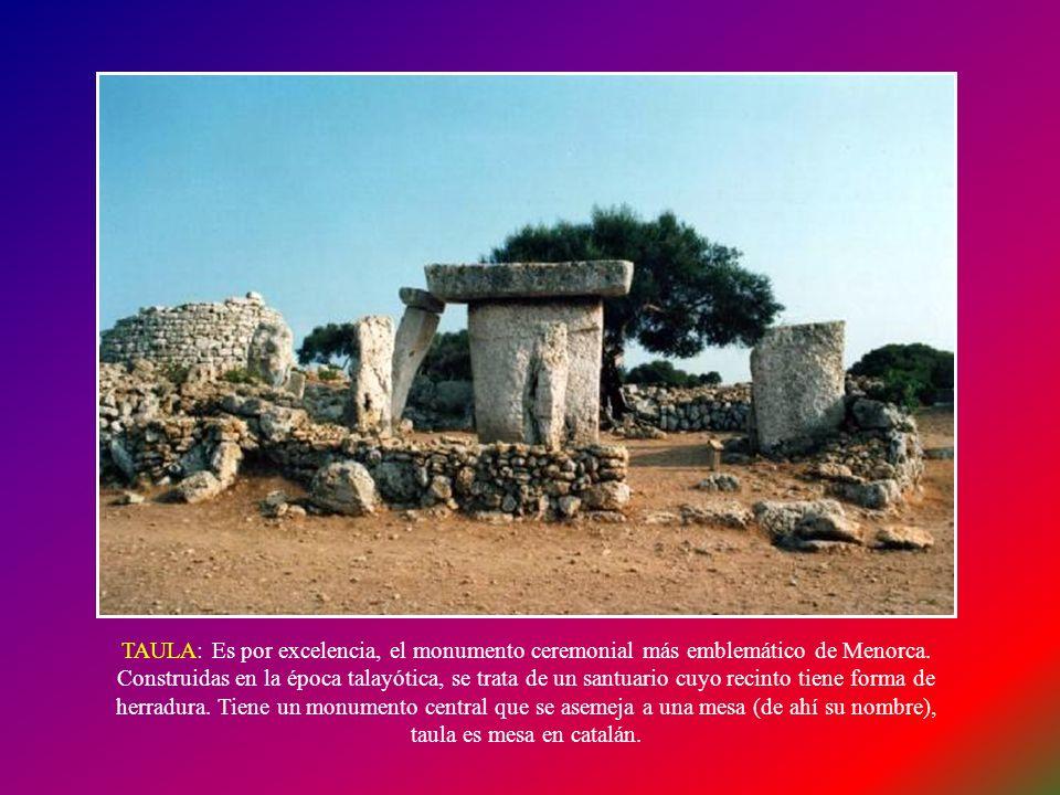 TAULA: Es por excelencia, el monumento ceremonial más emblemático de Menorca.