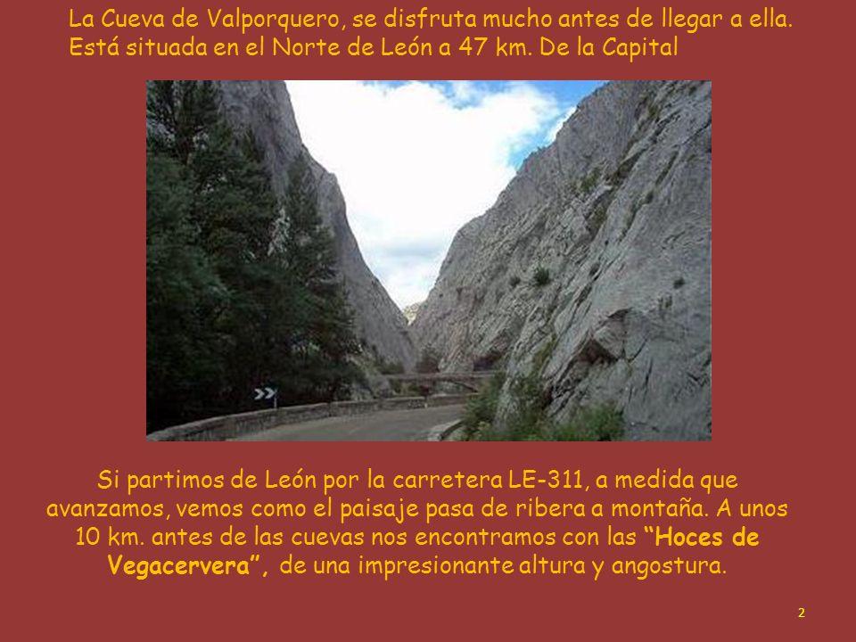 La Cueva de Valporquero, se disfruta mucho antes de llegar a ella.
