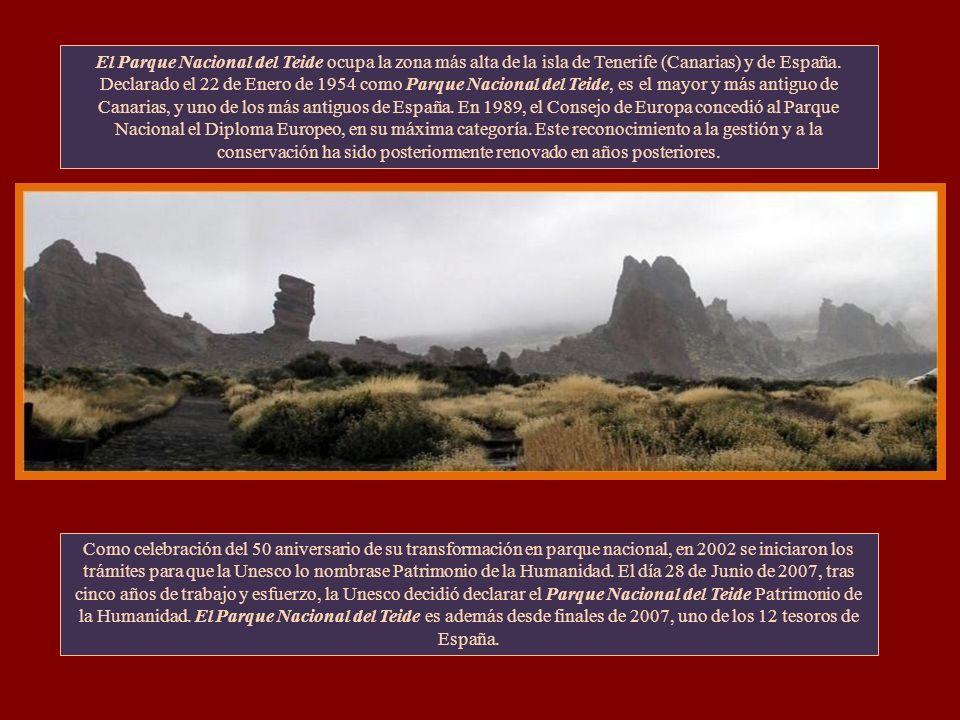 El Parque Nacional del Teide ocupa la zona más alta de la isla de Tenerife (Canarias) y de España. Declarado el 22 de Enero de 1954 como Parque Nacional del Teide, es el mayor y más antiguo de Canarias, y uno de los más antiguos de España. En 1989, el Consejo de Europa concedió al Parque Nacional el Diploma Europeo, en su máxima categoría. Este reconocimiento a la gestión y a la conservación ha sido posteriormente renovado en años posteriores.