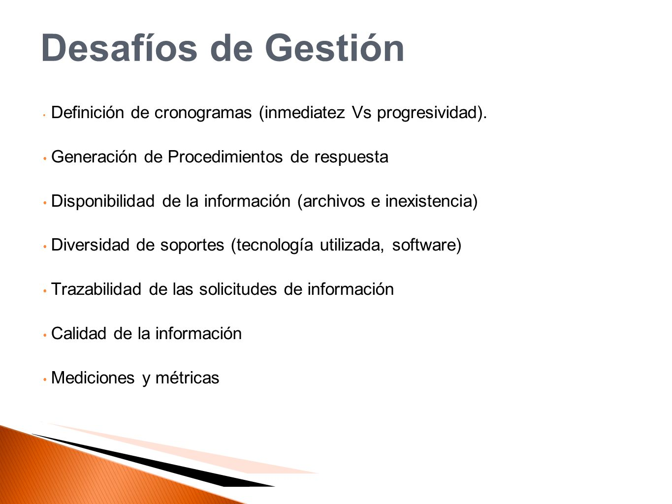 Desafíos de Gestión Definición de cronogramas (inmediatez Vs progresividad). Generación de Procedimientos de respuesta.