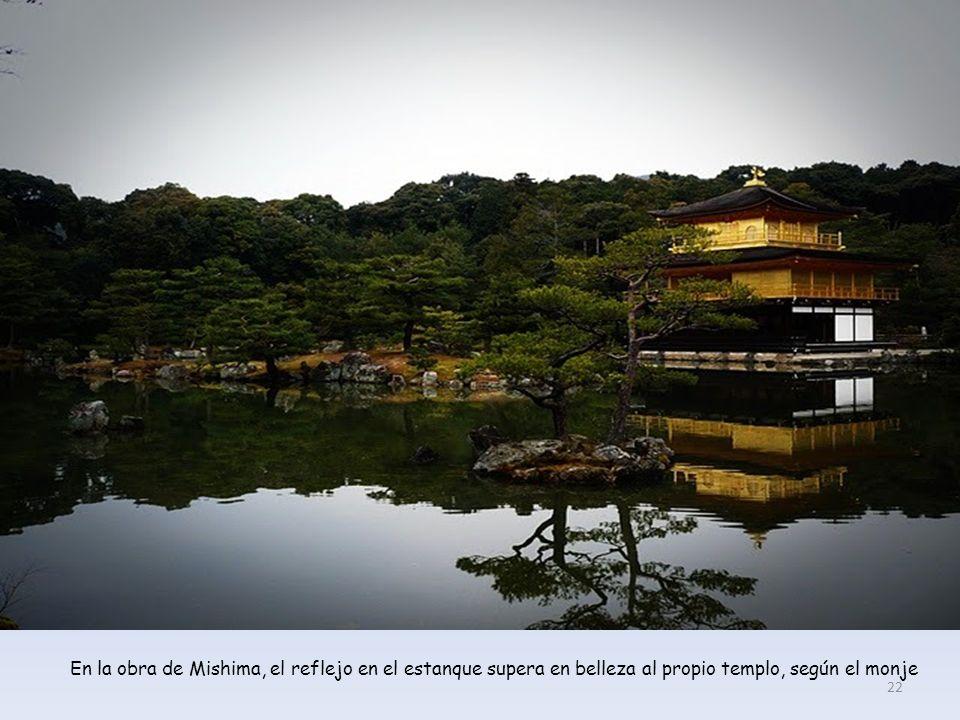 En la obra de Mishima, el reflejo en el estanque supera en belleza al propio templo, según el monje