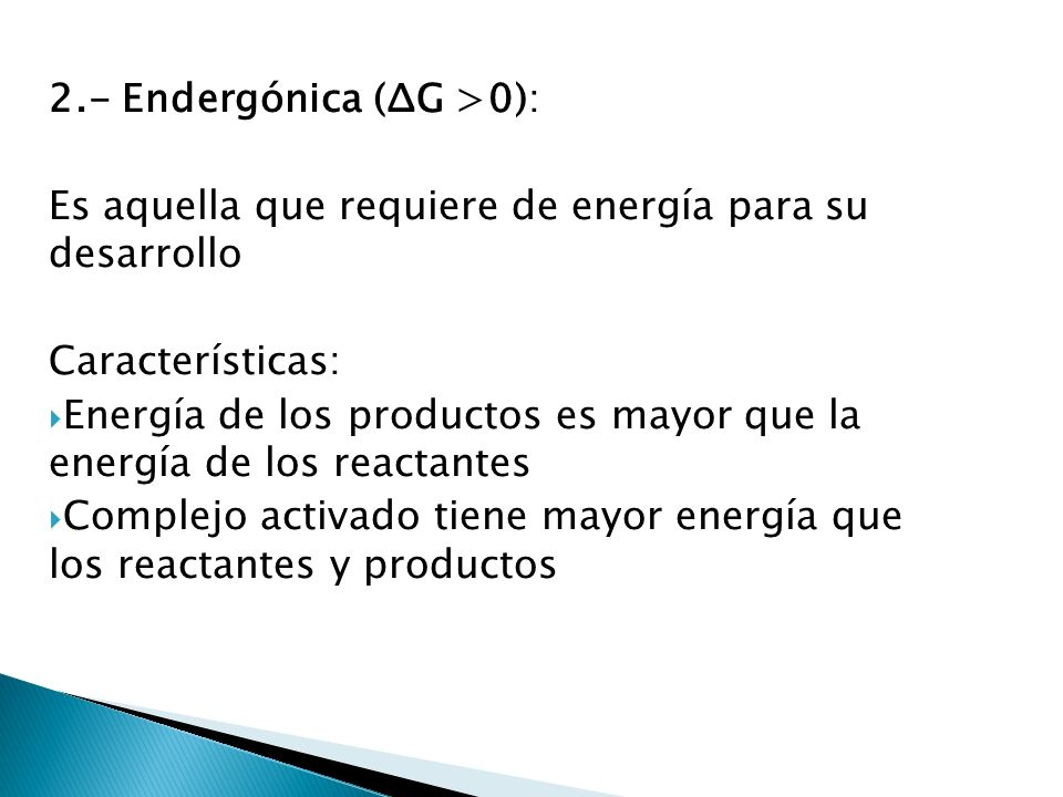 2.- Endergónica (ΔG >0):