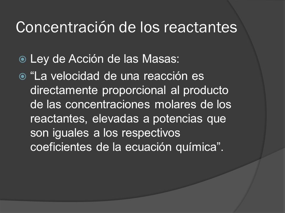 Concentración de los reactantes
