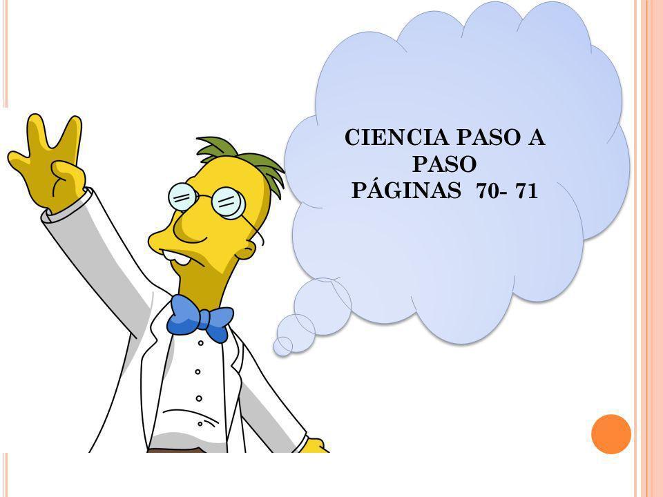 CIENCIA PASO A PASO PÁGINAS 70- 71