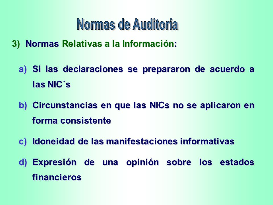 Normas de Auditoría 3) Normas Relativas a la Información: