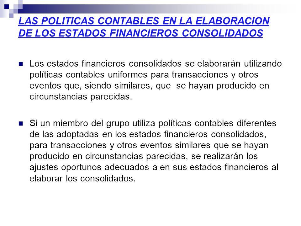 LAS POLITICAS CONTABLES EN LA ELABORACION DE LOS ESTADOS FINANCIEROS CONSOLIDADOS