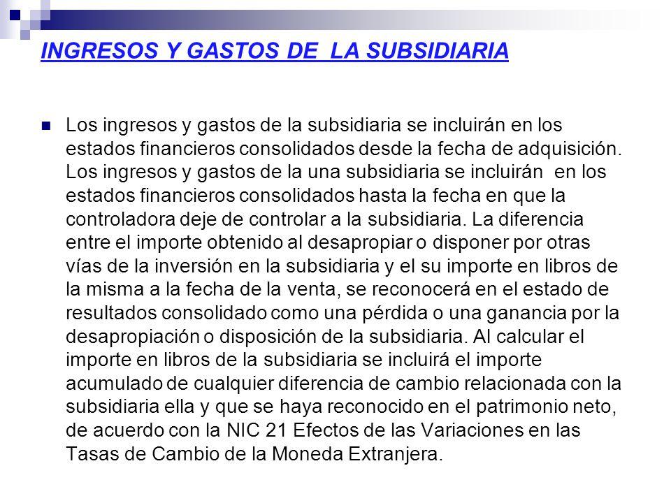 INGRESOS Y GASTOS DE LA SUBSIDIARIA