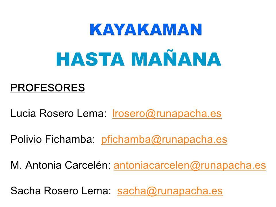 HASTA MAÑANA KAYAKAMAN PROFESORES