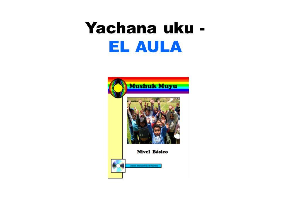 Yachana uku - EL AULA