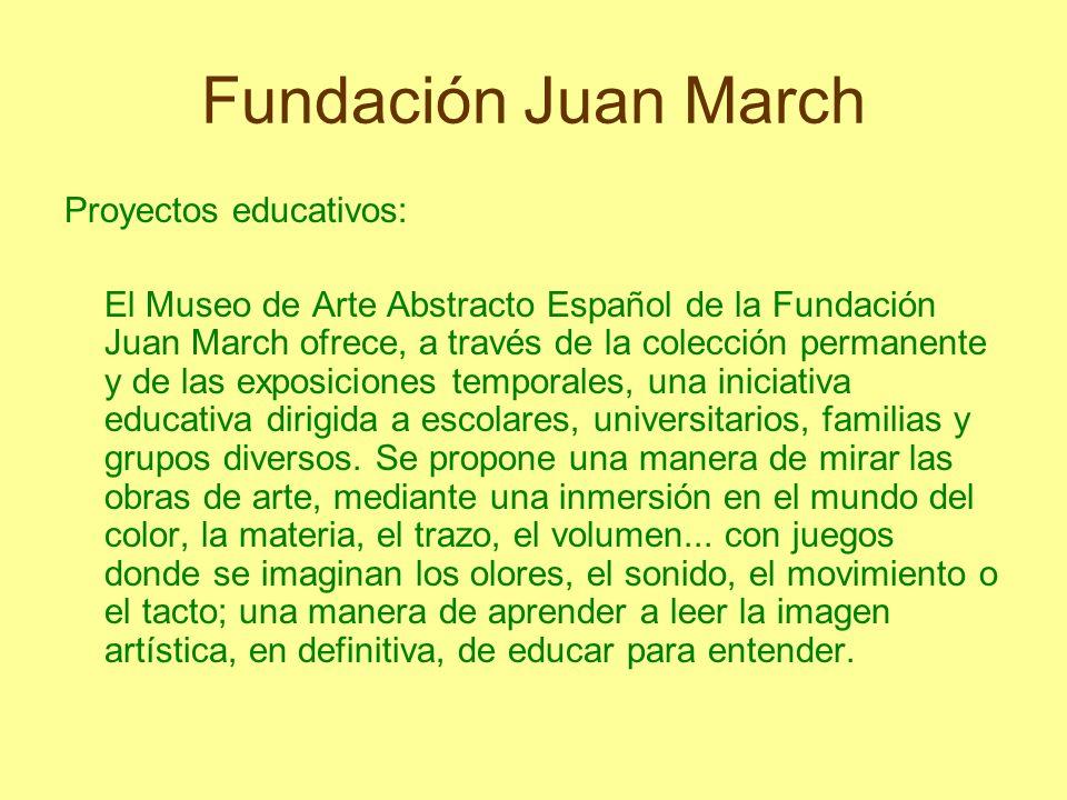 Fundación Juan March Proyectos educativos: