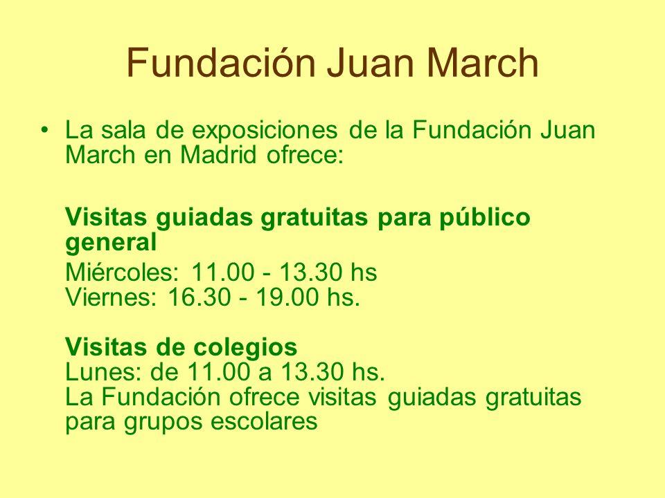 Fundación Juan March La sala de exposiciones de la Fundación Juan March en Madrid ofrece: Visitas guiadas gratuitas para público general.
