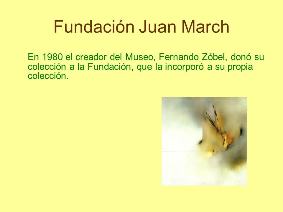 Fundación Juan MarchEn 1980 el creador del Museo, Fernando Zóbel, donó su colección a la Fundación, que la incorporó a su propia colección.