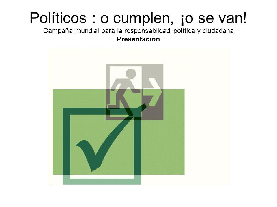 Políticos : o cumplen, ¡o se van