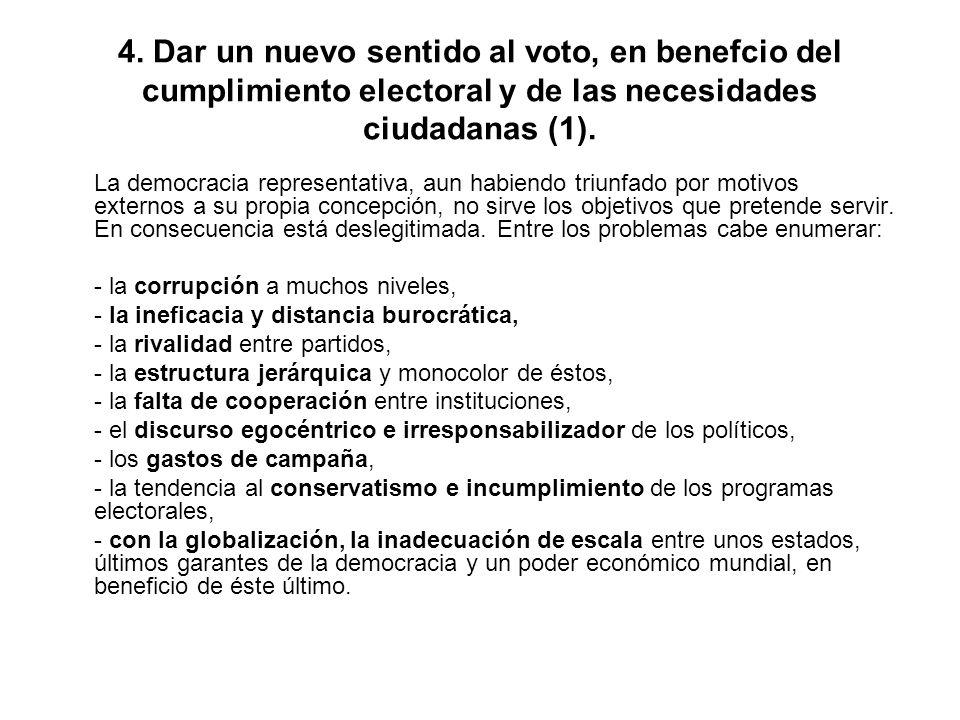 4. Dar un nuevo sentido al voto, en benefcio del cumplimiento electoral y de las necesidades ciudadanas (1).