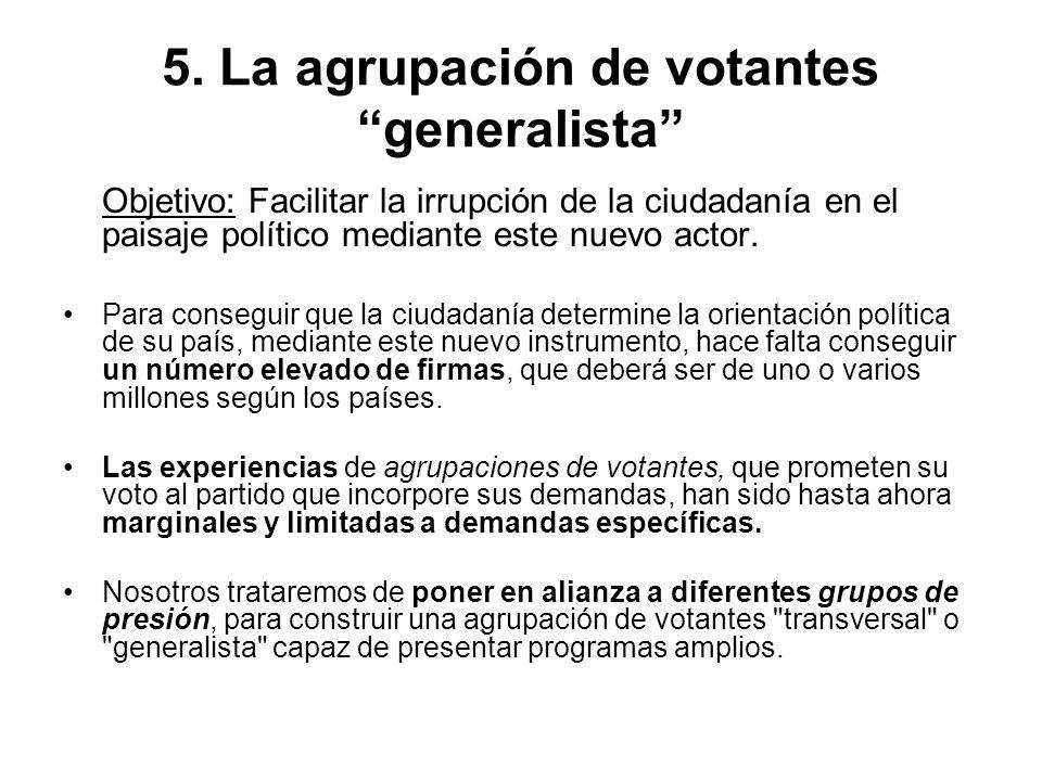 5. La agrupación de votantes generalista