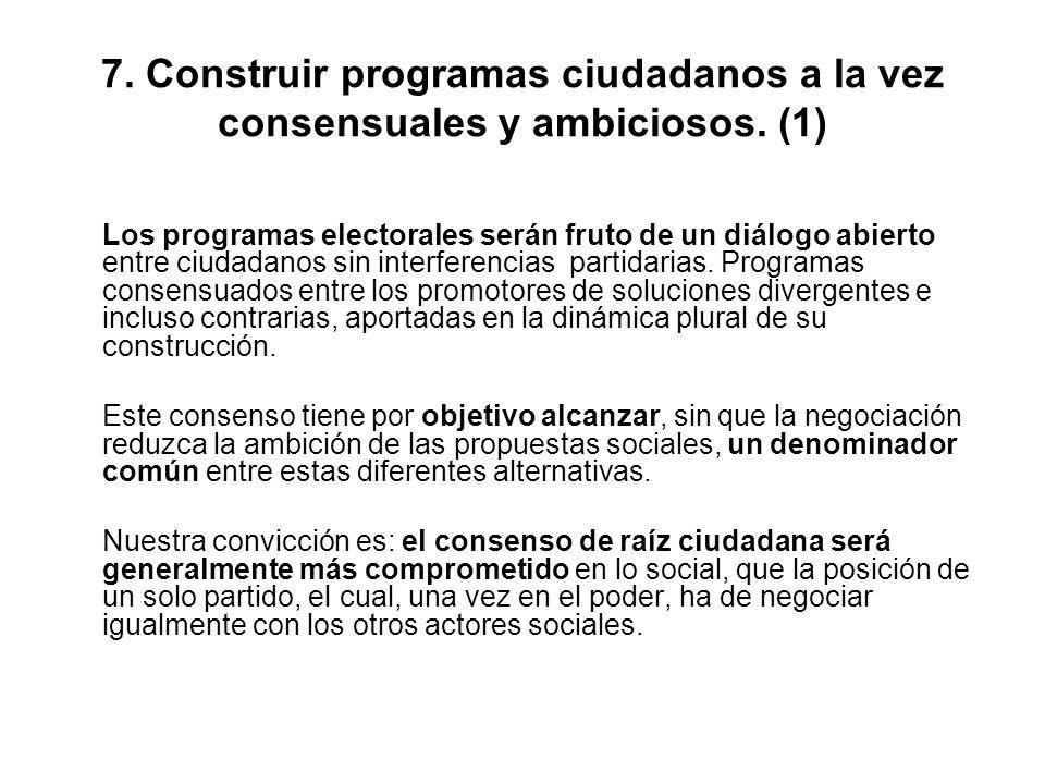 7. Construir programas ciudadanos a la vez consensuales y ambiciosos