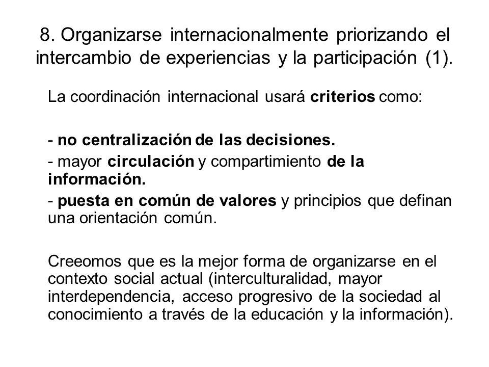 8. Organizarse internacionalmente priorizando el intercambio de experiencias y la participación (1).