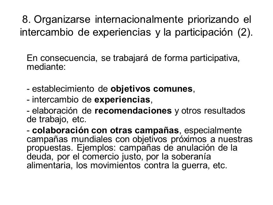 8. Organizarse internacionalmente priorizando el intercambio de experiencias y la participación (2).
