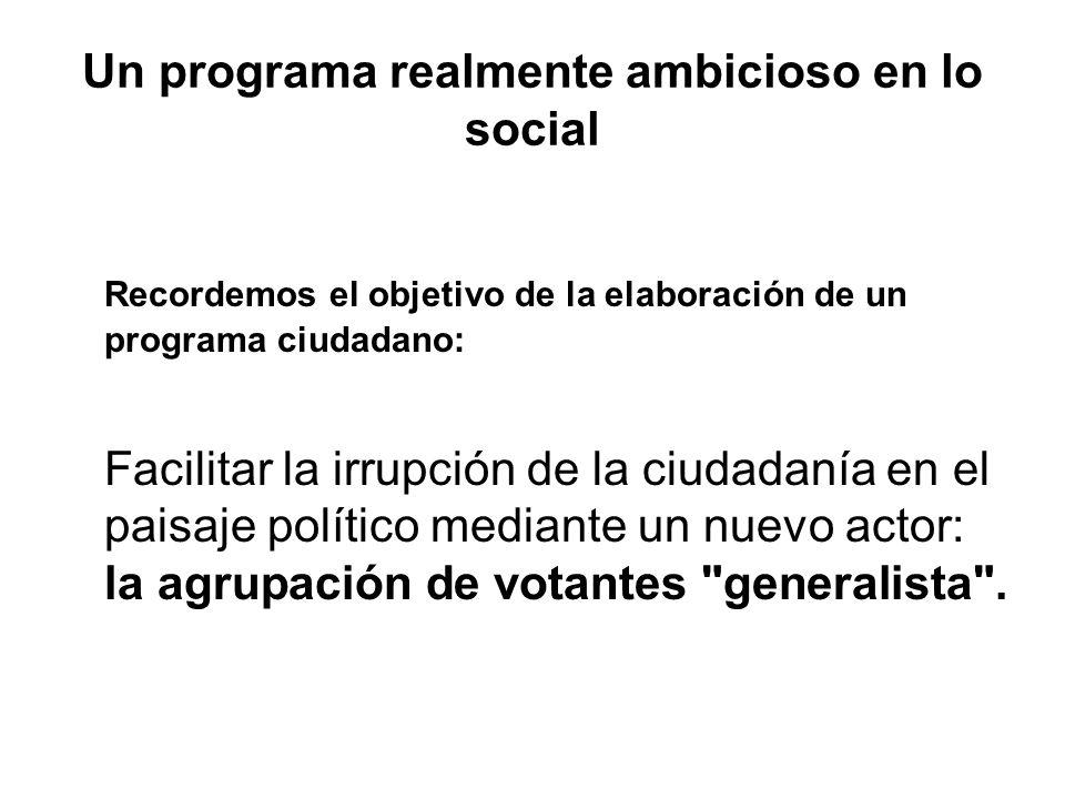 Un programa realmente ambicioso en lo social