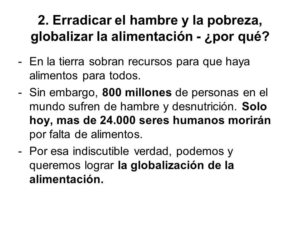 2. Erradicar el hambre y la pobreza, globalizar la alimentación - ¿por qué