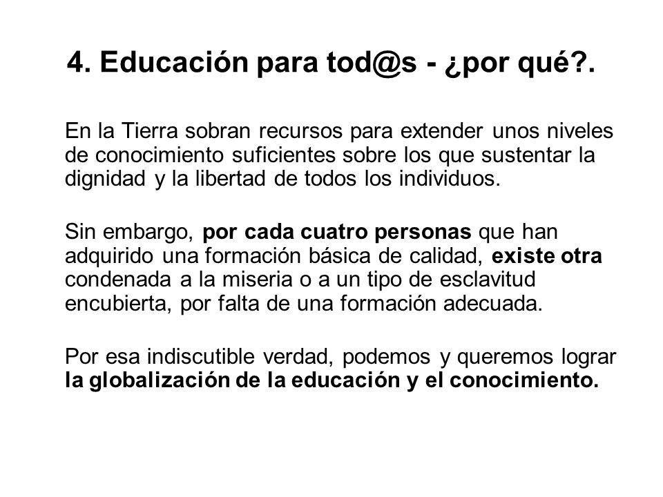 4. Educación para tod@s - ¿por qué .