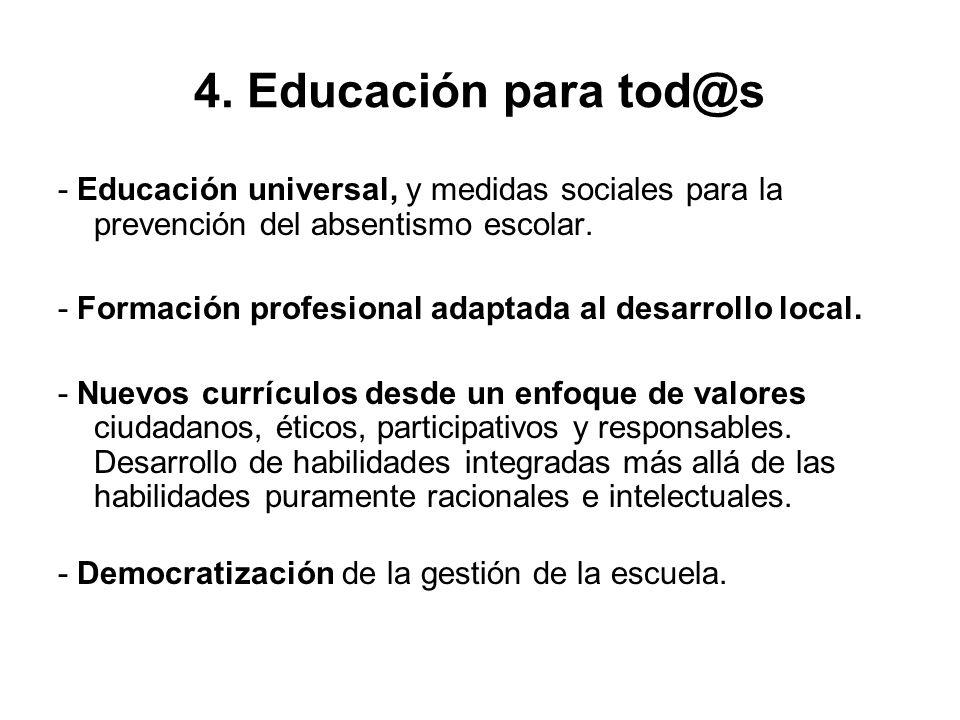 4. Educación para tod@s - Educación universal, y medidas sociales para la prevención del absentismo escolar.
