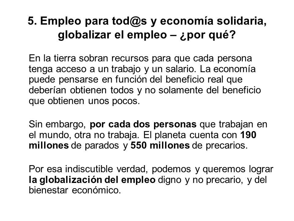 5. Empleo para tod@s y economía solidaria, globalizar el empleo – ¿por qué