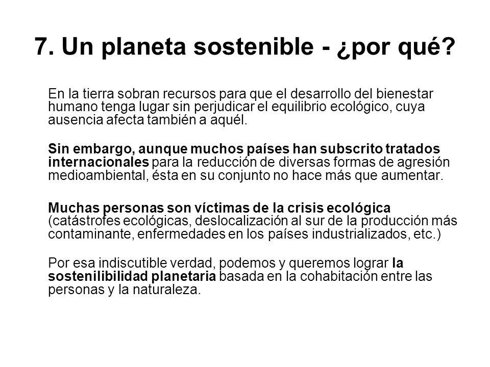 7. Un planeta sostenible - ¿por qué