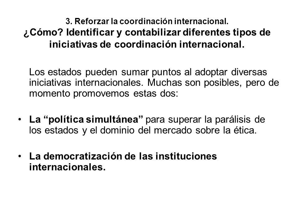 La democratización de las instituciones internacionales.