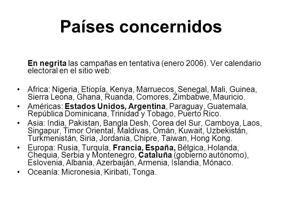 Países concernidos En negrita las campañas en tentativa (enero 2006). Ver calendario electoral en el sitio web: