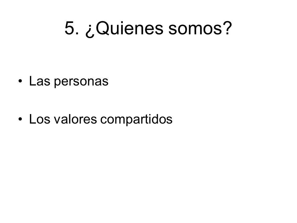 5. ¿Quienes somos Las personas Los valores compartidos