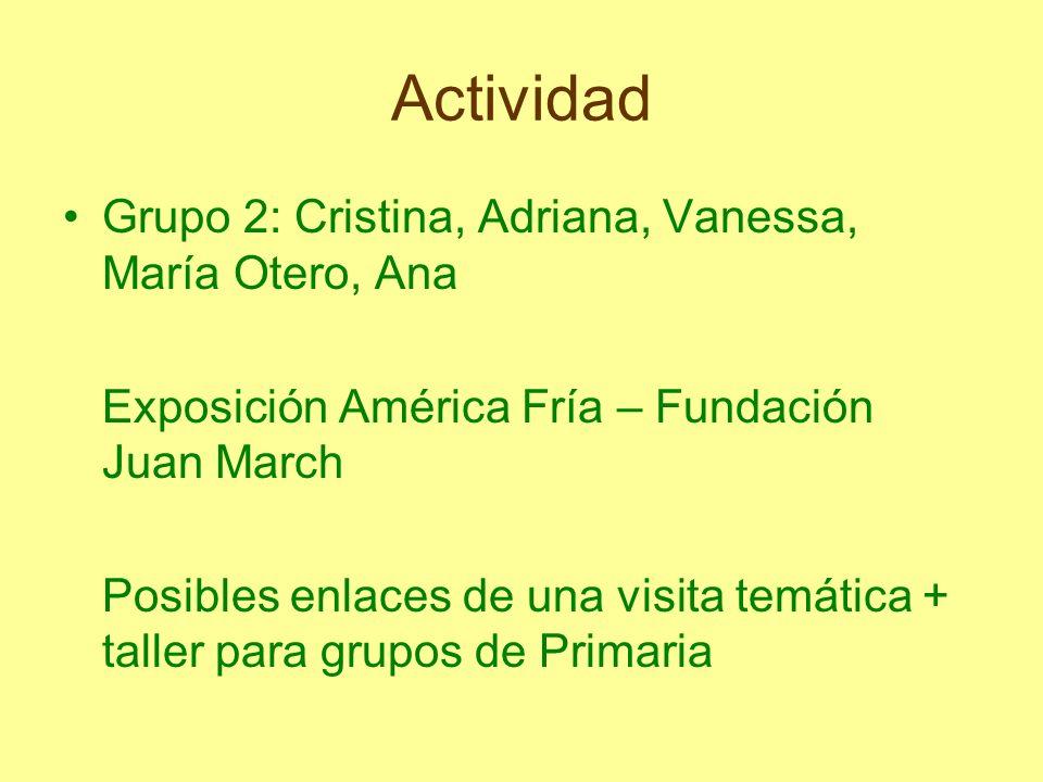 Actividad Grupo 2: Cristina, Adriana, Vanessa, María Otero, Ana