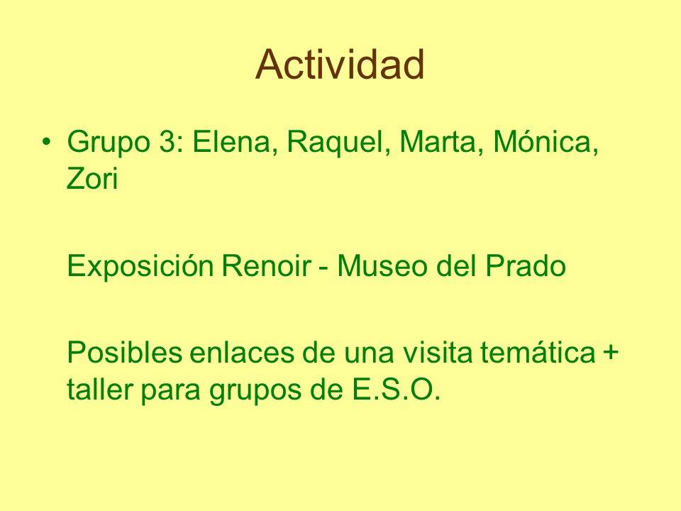 Actividad Grupo 3: Elena, Raquel, Marta, Mónica, Zori
