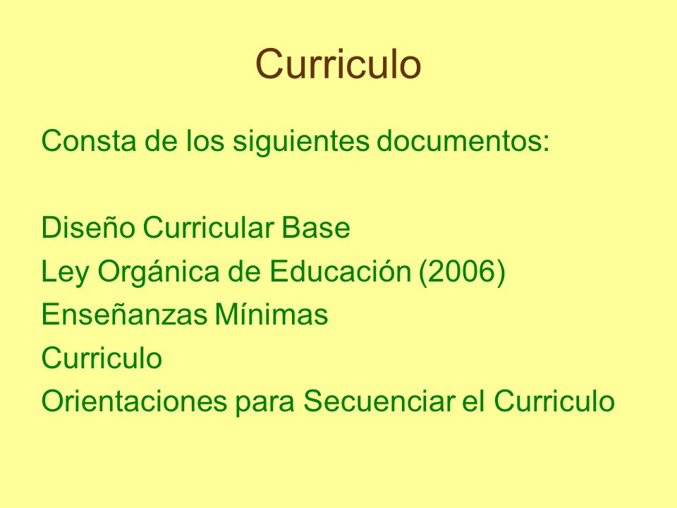 Curriculo Consta de los siguientes documentos: Diseño Curricular Base