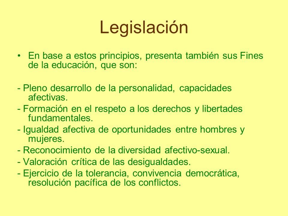 Legislación En base a estos principios, presenta también sus Fines de la educación, que son: