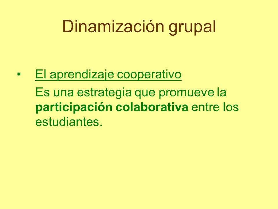 Dinamización grupal El aprendizaje cooperativo