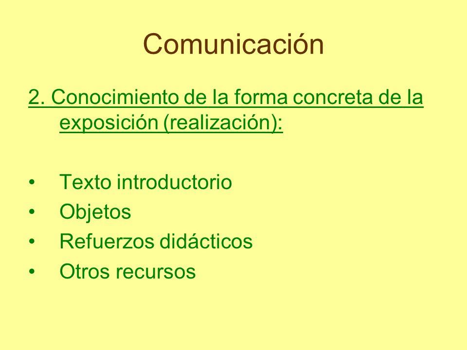 Comunicación 2. Conocimiento de la forma concreta de la exposición (realización): Texto introductorio.